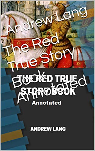 The Red True Story Book Annotated (English Edition)