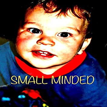 Small Minded