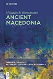 Ancient Macedonia (Trends in Classics - Key Perspectives on Classical Research Book 1) (English Edition)