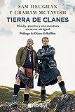 Tierra de clanes: Whisky, guerras y una aventura escocesa sin igual