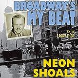 Broadway's My Beat: Neon Shoals