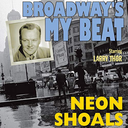 Broadway's My Beat: Neon Shoals Audiobook By Original Radio Broadcast cover art