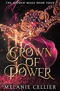 Crown of Power (The Hidden Mage Book 4) by [Melanie Cellier]