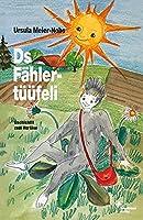 Ds Faehlertueuefeli: Gschichtli zum Vorlaese