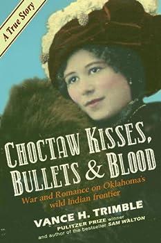 Choctaw Kisses Bullets & Blood