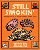 Still Smokin': More than 150 New Recipes for Savory Smoked-Cook Dishes