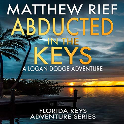 Abducted in the Keys: A Logan Dodge Adventure audiobook cover art