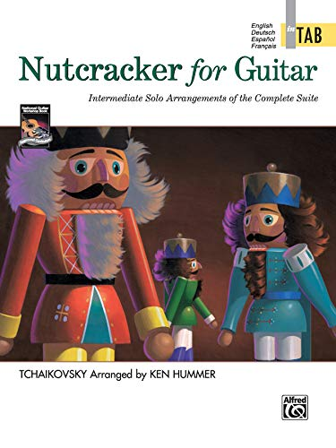 Nutcracker for Guitar in Tab: Intermediate Solo Arrangements of the Complete Suite