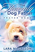 The Heavenly Dog Father Prayer Book