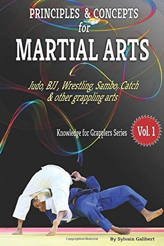 Principles and Concepts for Grapplers: Judo, BJJ, Wrestling and other grappling arts (Knowledge for Grapplers, Band 1)