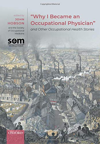 """Compare Textbook Prices for """"Why I Became an Occupational Physician"""" and Other Occupational Health Stories 1 Edition ISBN 9780198862543 by Hobson, John,Occupational Medicine, The Society of"""