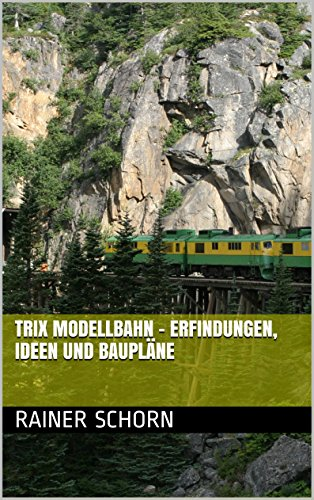 Trix Modellbahn - Erfindungen, Ideen und Baupläne (German