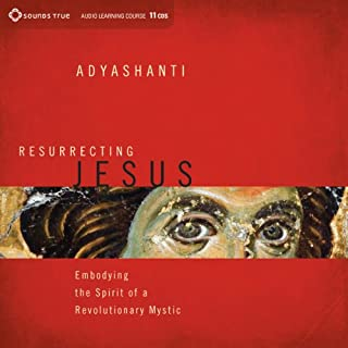 Resurrecting Jesus     Embodying the Spirit of a Revolutionary Mystic              By:                                                                                                                                 Adyashanti                               Narrated by:                                                                                                                                 Adyashanti                      Length: 11 hrs and 1 min     409 ratings     Overall 4.8