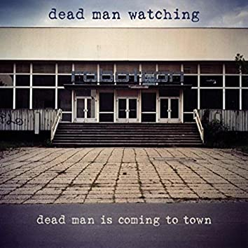 Dead Man Is Coming to Town