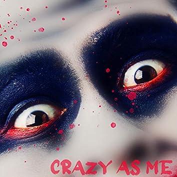 Crazy As Me