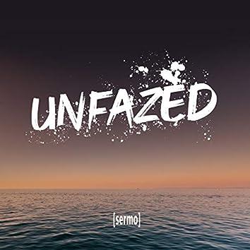 Unfazed