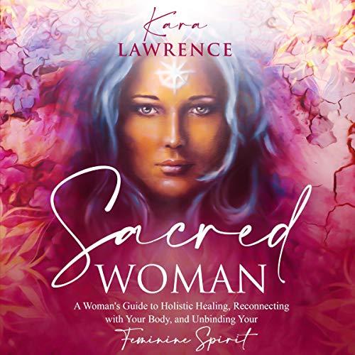 Sacred Woman Audiobook By Kara Lawrence cover art