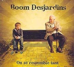 On Se Ressemble Tant by Boom Desjardins (2008-04-08?