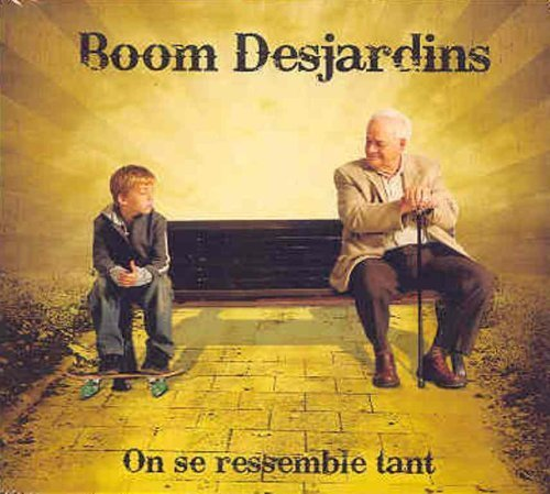 On Se Ressemble Tant by Boom Desjardins (2008-04-08?