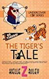 The Tiger's Tale: Undercover Cat Series, Book 3
