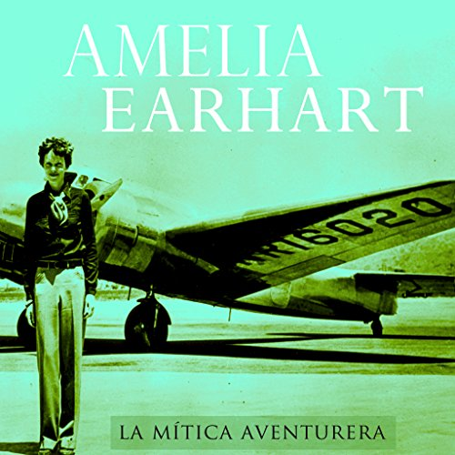 Amelia Earhart [Spanish Edition] audiobook cover art