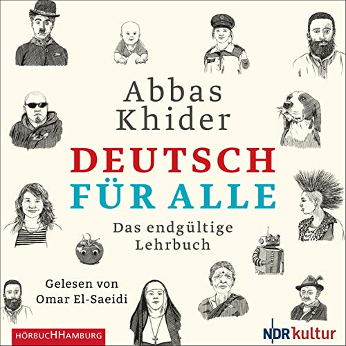 Deutsch für alle     Das endgültige Lehrbuch              Autor:                                                                                                                                 Abbas Khider                               Sprecher:                                                                                                                                 Omar El-Saeidi                      Spieldauer: 2 Std. und 36 Min.     2 Bewertungen     Gesamt 4,0