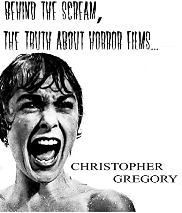 Behind the Scream: The truth about Horror Films