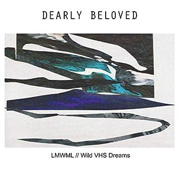 Lmwml // Wild VHS Dreams