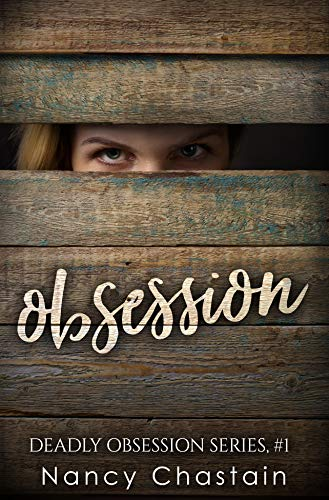 Obsession (Deadly Obsession Book 1) by [Nancy Chastain]