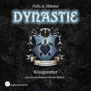 Königsretter     Dynastie 1              Autor:                                                                                                                                 Felix A. Münter                               Sprecher:                                                                                                                                 Stephan von der Decken                      Spieldauer: 15 Std.     16 Bewertungen     Gesamt 4,8