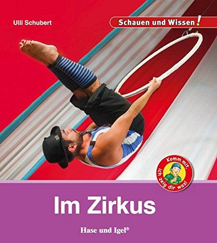 Im Zirkus: Schauen und Wissen!