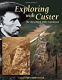 Exploring with Custer: The 1874 Black Hills Expedition