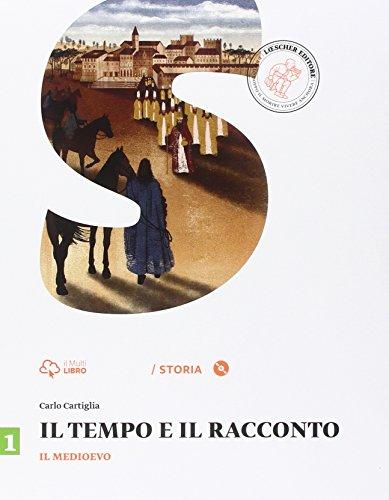 Il tempo e il racconto. Per la Scuola media. Con e-book. Con espansione online. Il Medioevo (Vol. 1)