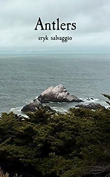 [Eryk Salvaggio]のAntlers (English Edition)