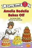 Amelia Bedelia Bakes Off (I Can Read Level 2)