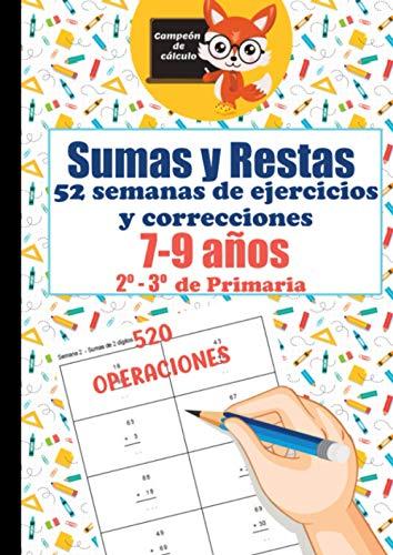 Sumas y Restas | 52 semanas de ejercicios y correcciones | 7-9 años | 2º y 3º de Primaria | 520 Operaciones: Cuaderno de ejercicios de sumas y restas ... progresiva (Ediciones de la brújula)