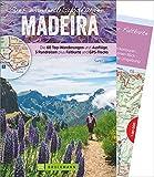 Der WanderUrlaubsführer Madeira: Die 60 Top-Wanderungen und Ausflüge, 5 Rundreisen plus Faltkarte und GPS-Tracks (Zeit zum Wandern)