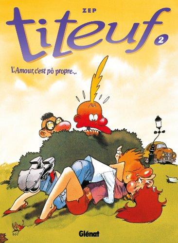 Titeuf - Tome 02 : L'Amour, c'est pô propre...