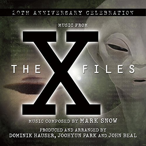 X FILES: A 20th ANNIVERSARY CELEBRATION by Dominik Hauser, Joohyun Park, Katie Campbell, Mark Snow, John Beal
