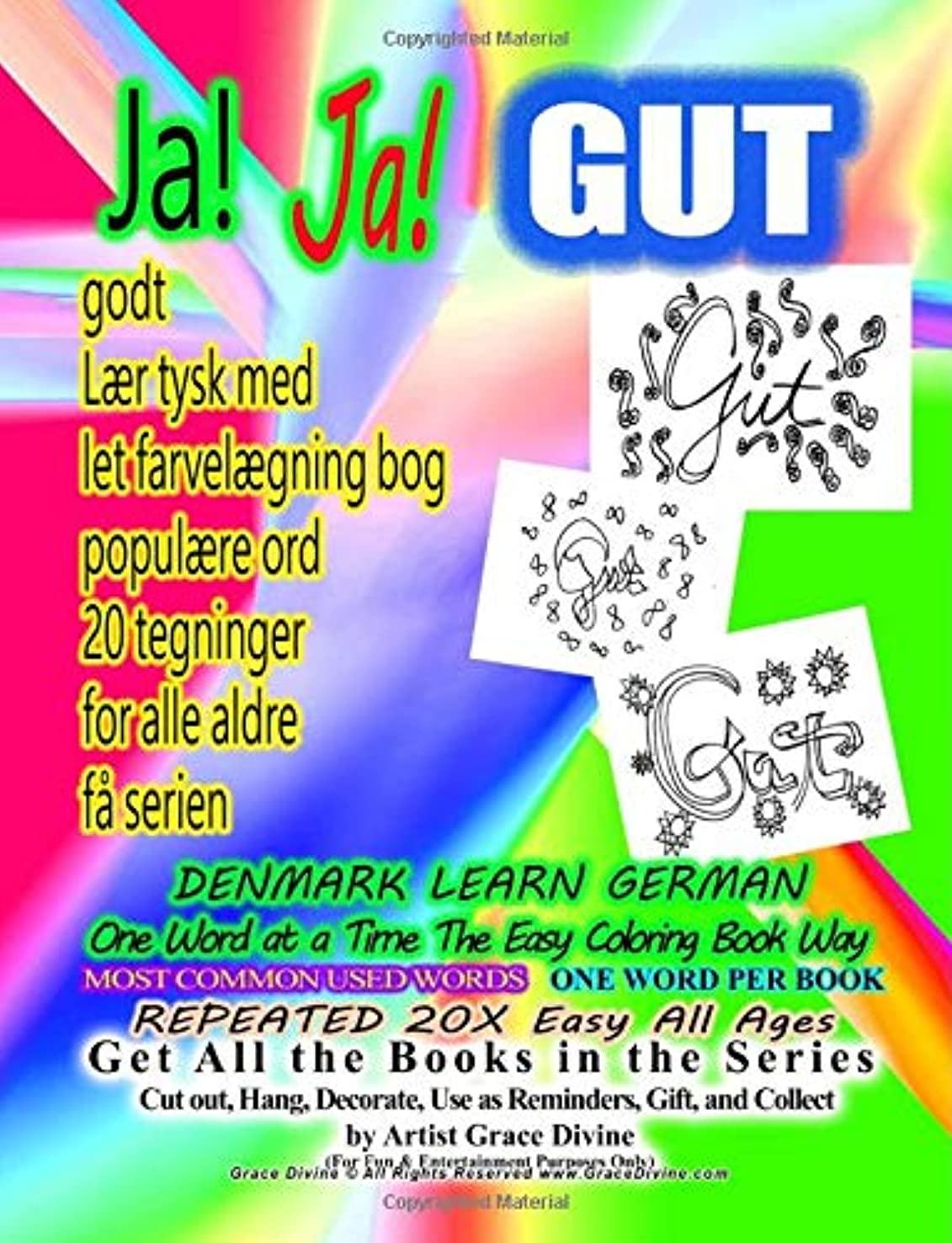 Ja Ja GUT Godt  DENMARK LEARN GERMAN  One Word at a Time The Easy Coloring Book Way MOST COMMON USED WORDS ONE WORD PER BOOK REPEATED 20X EASY ALL ... Entertainment Purposes Only) (German Edition)