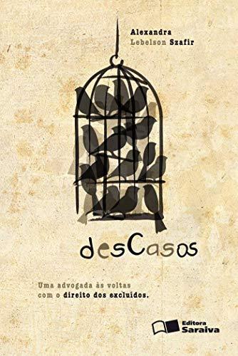 Descasos - 1ª edição de 2012: Uma advogada às voltas com o direito dos excluídos