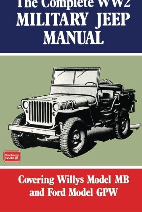 動員する推測する埋めるThe Complete WW2 Military Jeep Manual: Covering Willys Model MB and Ford Model GPW (Brooklyns Militarey Vehicles)