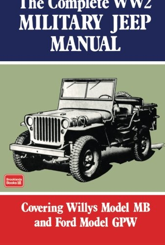 The Complete WW2 Military Jeep Manual: Military (Brooklands Military Vehicles) [Lingua inglese]