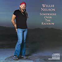 Somewhere Over The Rainbow by Willie Nelson (2008-03-01)