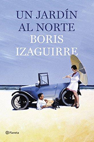 Un jardín al norte eBook: Izaguirre, Boris: Amazon.es: Tienda Kindle