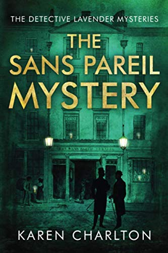 Compare Textbook Prices for The Sans Pareil Mystery The Detective Lavender Mysteries  ISBN 9781503947825 by Charlton, Karen