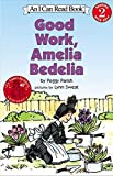 Good Work, Amelia Bedelia (I Can Read Level 2)