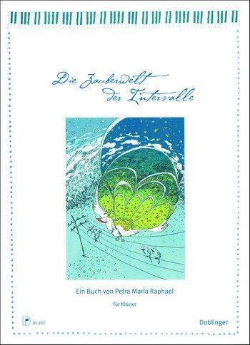 Die Zauberwelt der Intervalle: Ein Kinder-Klavierbuch. Phantasievolles und spielerisches Eintauchen in die Welt der Klänge!