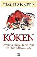 Köken; Avrupa Doga Tarihinin Ilk 100 Milyon Yili