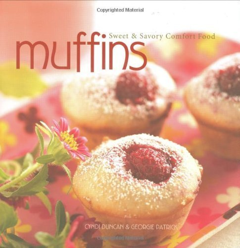 Muffins: Sweet and Savory Comfort Food: Sweet and Savoury Comfort Food (English Edition)